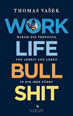 Work-Life-Bullshit - Thomas Vašek - E-Book