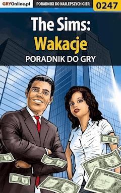 """The Sims: Wakacje - poradnik do gry - Beata """"Beti"""" Swaczyna - ebook"""