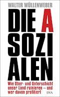 Die Asozialen - Walter Wüllenweber - E-Book