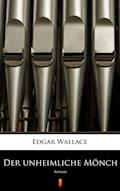 Der unheimliche Mönch. Roman - Edgar Wallace - ebook