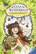 Luna Wunderwald, Band 4: Ein magisches Rotkehlchen - Usch Luhn - E-Book
