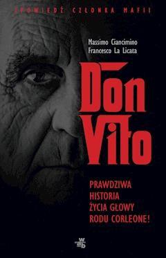 Don Vito. Prawdziwa historia życia głowy rodu Corleone - Massimo Ciancimino, Francesco Licata La - ebook