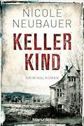 Kellerkind - Nicole Neubauer - E-Book