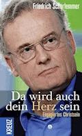 Da wird auch dein Herz sein - Friedrich Schorlemmer - E-Book
