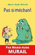 Pas si méchant - Marie-Aude Murail - E-Book