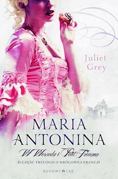 W Wersalu i Petit Trianon - Juliet Grey - ebook