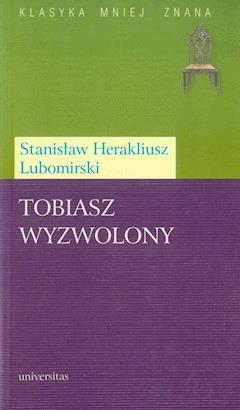 Tobiasz wyzwolony - Stanisław Herakliusz Lubomirski - ebook