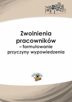 Zwolnienia pracowników - formułowanie przyczyny wypowiedzenia - Leszek Skupski - ebook
