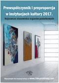 Prewspółczynnik i preproporcja w instytucjach kultury 2017. Najnowsze stanowiska organów podatkowych - Opracowanie zbiorowe - ebook
