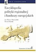 Encyklopedia polityki regionalnej i funduszy europejskich - Marek Świstak, Jan Wiktor Tkaczyński - ebook