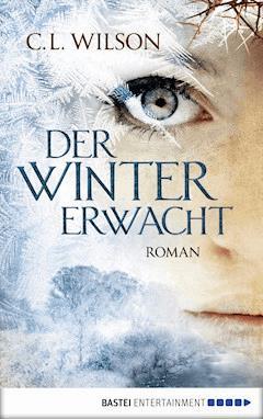 Der Winter erwacht - C.L. Wilson - E-Book