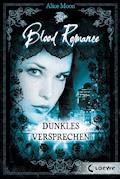 Blood Romance 2 - Dunkles Versprechen - Alice Moon - E-Book