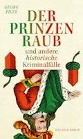 Der Prinzenraub - Georg Piltz - E-Book