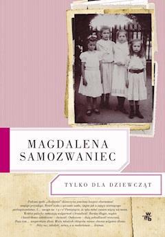 Tylko dla dziewcząt - Magdalena Samozwaniec - ebook