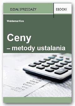 Ceny – metody ustalania - Waldemar Kos - ebook