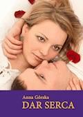 Dar serca - Anna Górska - ebook
