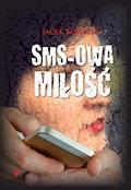 Sms-owa miłość - Kowalski Jacek - ebook