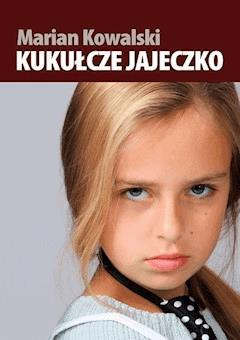 Kukułcze jajeczko - Marian Kowalski - ebook