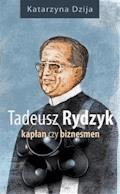 Tadeusz Rydzyk - Katarzyna Dzija - ebook