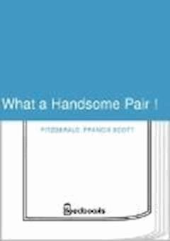 What a Handsome Pair ! - Francis Scott Fitzgerald - ebook