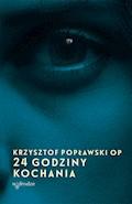 24 godziny kochania - Krzysztof Popławski OP - ebook