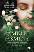 Amulet Jaśminy - Adrianna Trzepiota - ebook