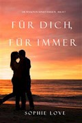 Für Dich Für Immer (Die Pension in Sunset Harbor—Buch 7) - Sophie Love - E-Book