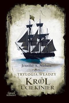 Król uciekinier. Trylogia władzy - Jennifer Nielsen - ebook