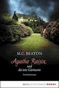 Agatha Raisin und die tote Gärtnerin - M. C. Beaton - E-Book