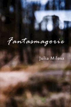 Fantasmagorie - Julia Miłosz - ebook