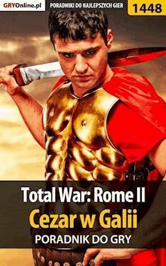 Total War: Rome II - Cezar w Galii - poradnik do gry - Asmodeusz - ebook