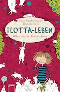 Mein Lotta-Leben (1). Alles voller Kaninchen - Alice Pantermüller - E-Book