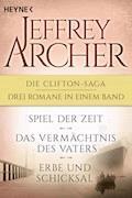 Die Clifton-Saga 1-3: Spiel der Zeit/Das Vermächtnis des Vaters/ - Erbe und Schicksal (3in1-Bundle) - Jeffrey Archer - E-Book