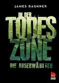 Die Auserwählten - In der Todeszone - James Dashner - E-Book