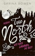 XXL-Leseprobe: True North - Wo auch immer du bist - Sarina Bowen - E-Book