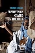 Przemytnicy książek z Timbuktu - Charlie English - ebook