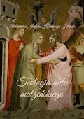 Teologia aktu małżeńskiego - Aleksandra Klimek - ebook