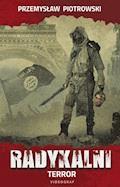 Radykalni. Terror - Przemysław Piotrowski - ebook + audiobook
