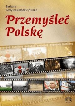 Przemyśleć Polskę - Barbara Fedyszak-Radziejowska - ebook