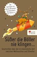 Süßer die Böller nie klingen ... - Renate Bergmann - E-Book