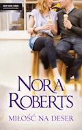 Miłość na deser - Nora Roberts - ebook