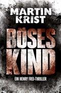 Böses Kind - Martin Krist - E-Book