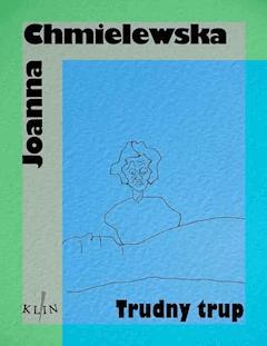 Trudny trup - Joanna Chmielewska - ebook