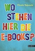 Wo stehen hier die E-Books? - Monika Reitprecht - E-Book