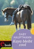 Kaya - frei und stark, Band 3: Kaya bleibt cool - Gaby Hauptmann - E-Book