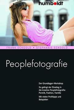 Peoplefotografie - Frank Eckgold - E-Book