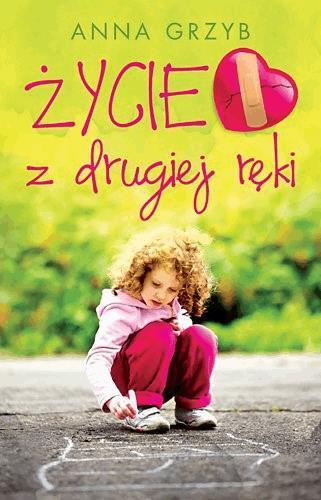 Życie z drugiej ręki - Tylko w Legimi możesz przeczytać ten tytuł przez 7 dni za darmo. - Anna Grzyb