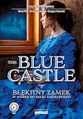 The Blue Castle. Błękitny zamek w wersji do nauki angielskiego - Lucy Maud Montgomery, Marta Fihel - audiobook