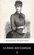 La Dame aux Camélias - Alexandre Dumas fils - ebook