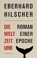 Die Weltzeituhr - Eberhard Hilscher - E-Book
